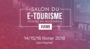 Inscrivez-vous au Salon E-Tourisme #VEM9 à Saint-Raphaël - 14 au 16 Février 2018